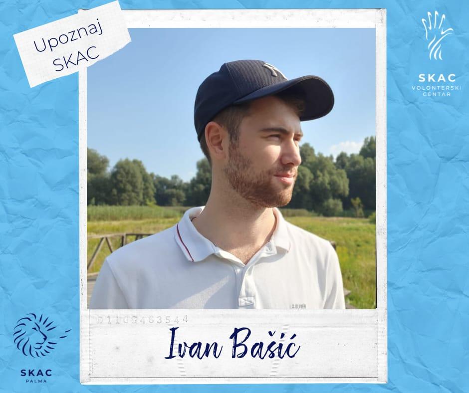 Upoznaj SKAC: Ivan Bašić – vjerovati jednostavno i odvažno